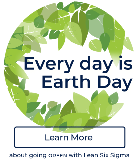 Green Lean Six Sigma: Every Day is Earth Day